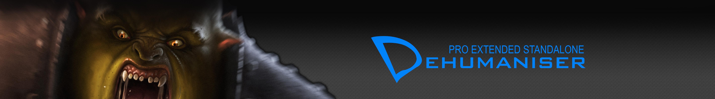Dehumaniser Pro Extended