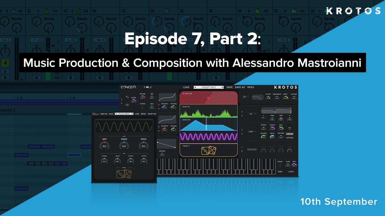 Episode 7 Part 2 Music Production & Composition