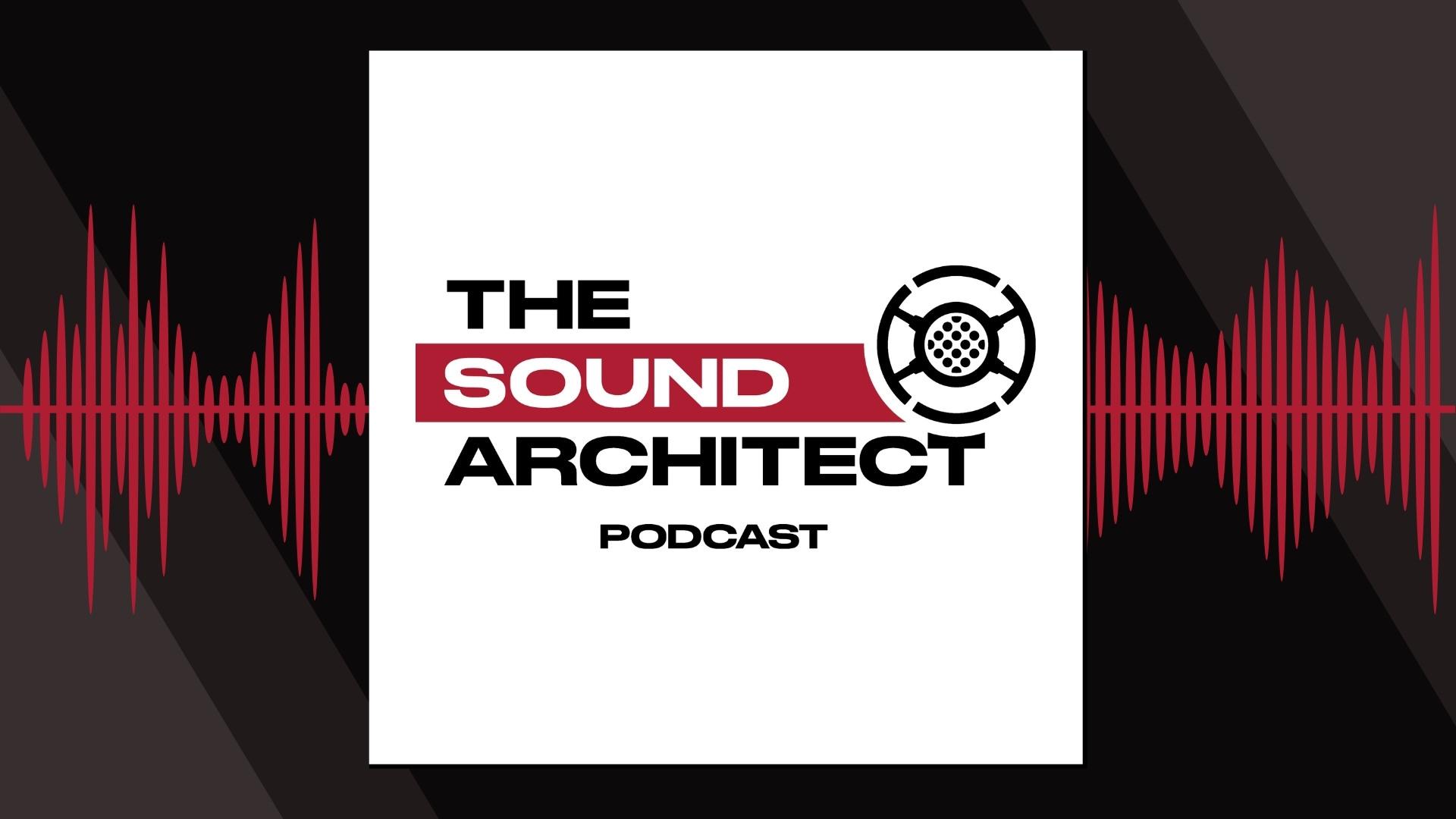 The Sound Architect Sound Design Podcasts